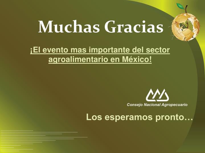 ¡El evento mas importante del sector agroalimentario en México!