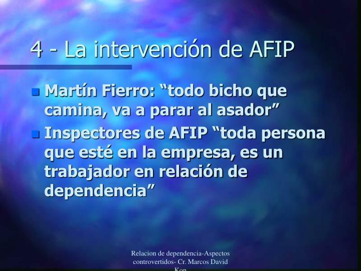 4 - La intervención de AFIP