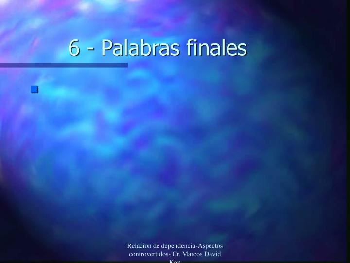 6 - Palabras finales