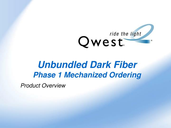 Unbundled Dark Fiber