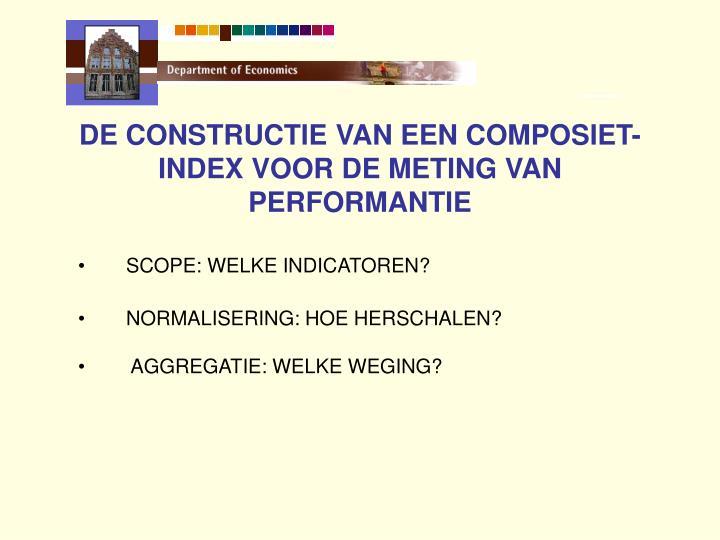 DE CONSTRUCTIE VAN EEN COMPOSIET-INDEX VOOR DE METING VAN PERFORMANTIE