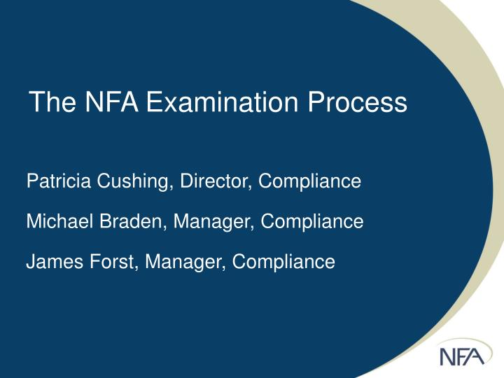 The NFA Examination Process