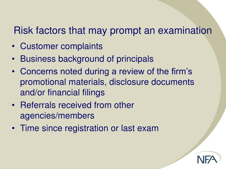 Risk factors that may prompt an examination