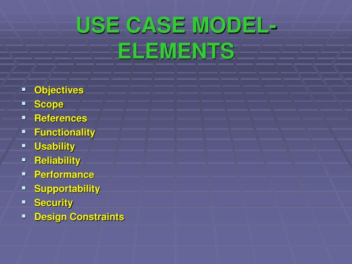 USE CASE MODEL- ELEMENTS