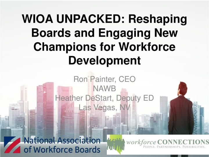 Wioa unpacked reshaping boards and engaging new champions for workforce development