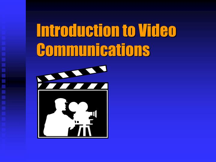 Introduction to video communications