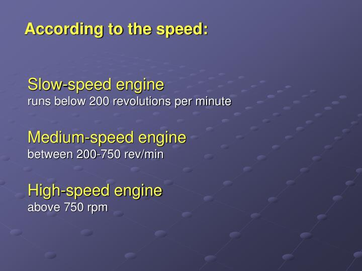 According to the speed: