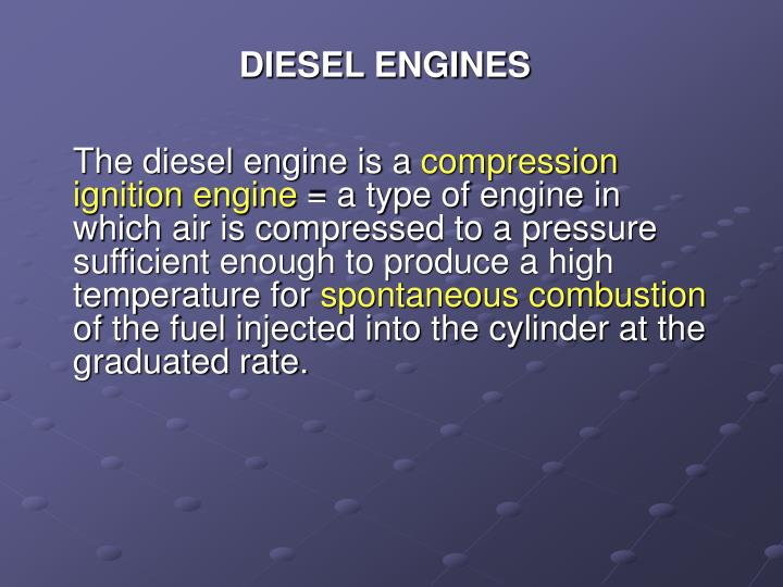 The diesel engine is a