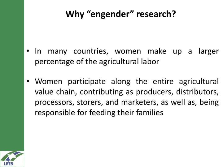 Why engender research