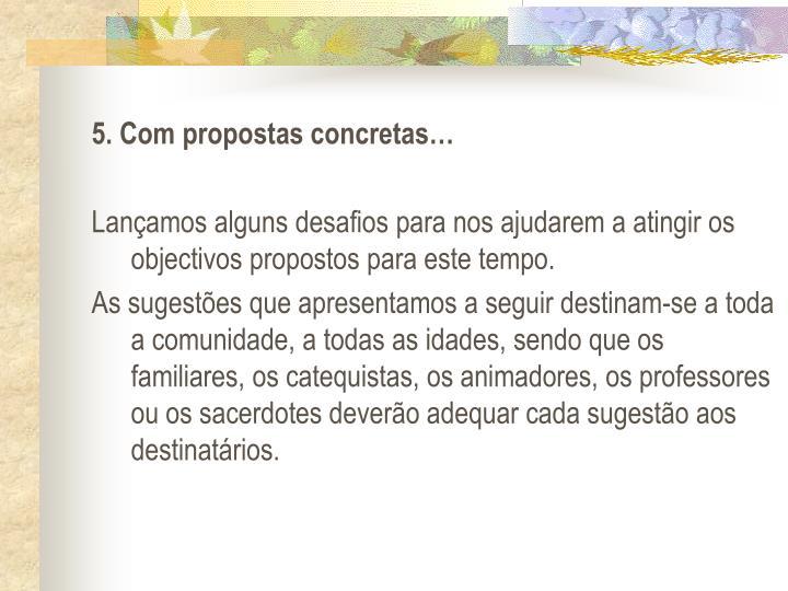 5. Com propostas concretas