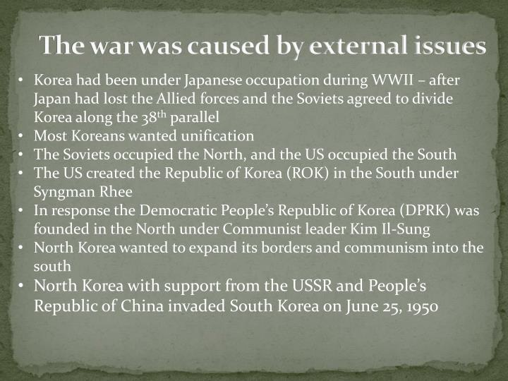 The war was caused by external issues