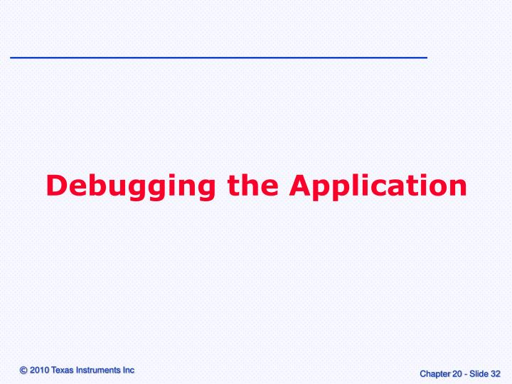 Debugging the Application