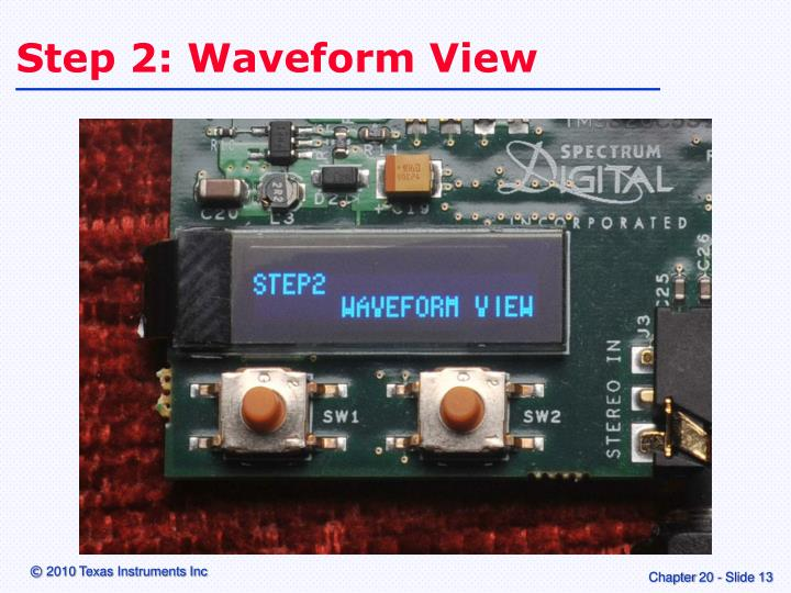 Step 2: Waveform View