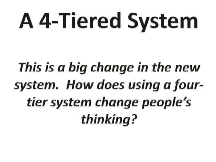 A 4-Tiered System