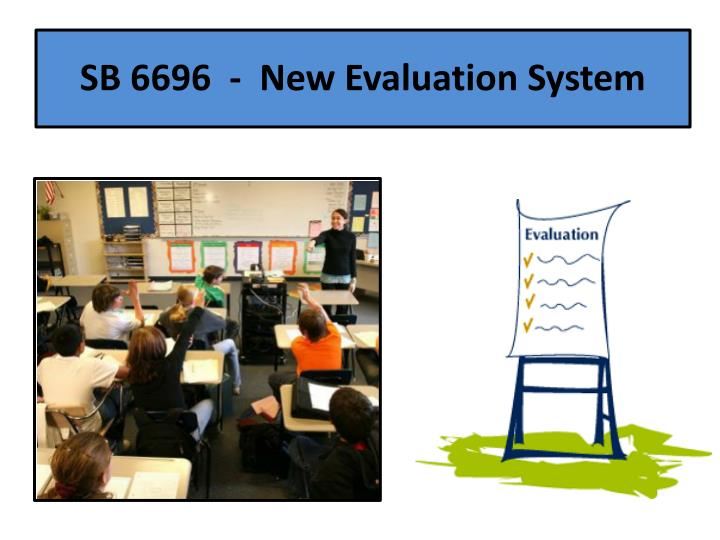 SB 6696  -  New Evaluation System
