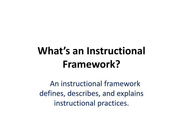 What's an Instructional Framework?