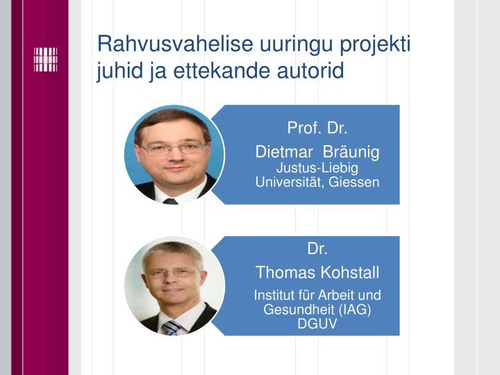 Rahvusvahelise uuringu projekti juhid ja ettekande autorid