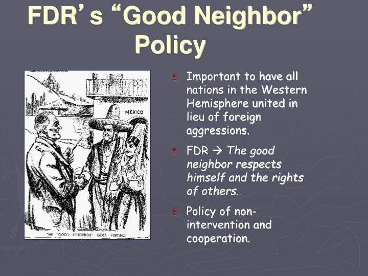 good neighbor policy Review how much you know about the good neighbor policy with the quiz and worksheet the benefits of using the quiz are that it is interactive and.