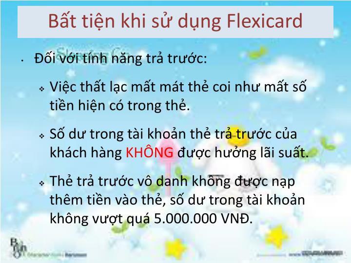 Bất tiện khi sử dụng Flexicard