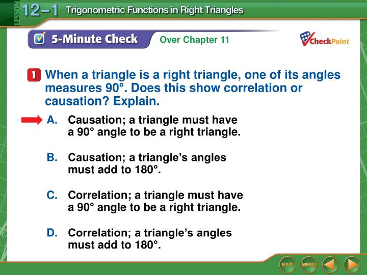 When a triangle is a right triangle, one of its angles measures 90
