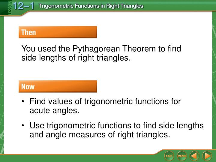 You used the Pythagorean Theorem to find side lengths of right triangles.