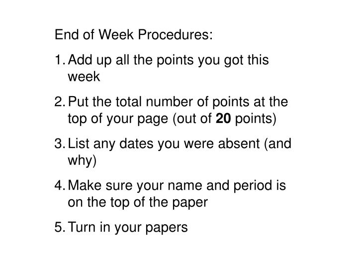 End of Week Procedures: