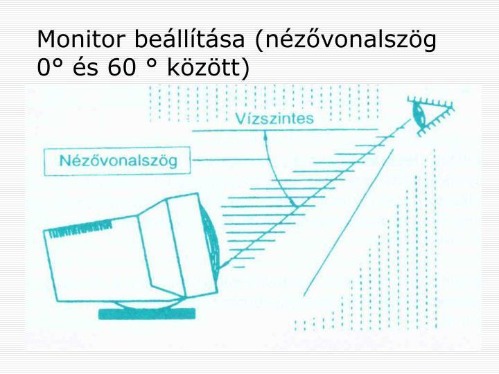Monitor beállítása (nézővonalszög 0