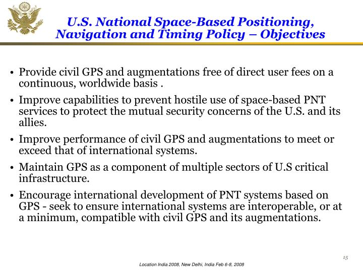 Provide civil GPS and augmentations free of direct user fees on a continuous, worldwide basis .