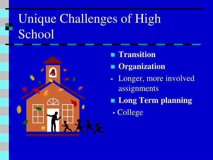 Unique challenges of high school