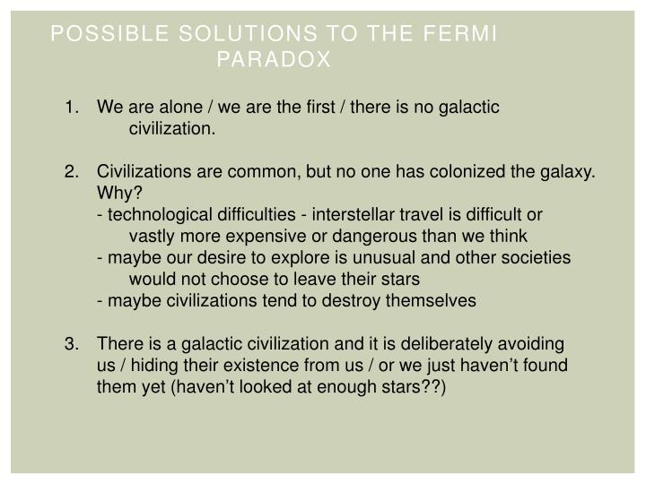 Possible Solutions to the Fermi Paradox
