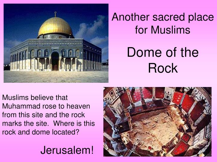 Another sacred place for Muslims
