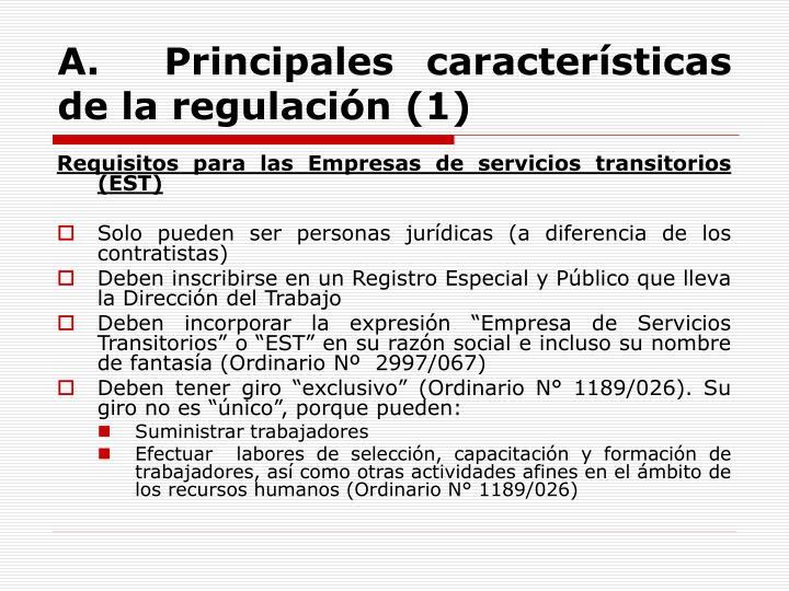 A.  Principales características de la regulación (1)