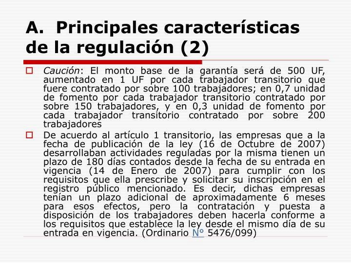 A.  Principales características de la regulación (2)
