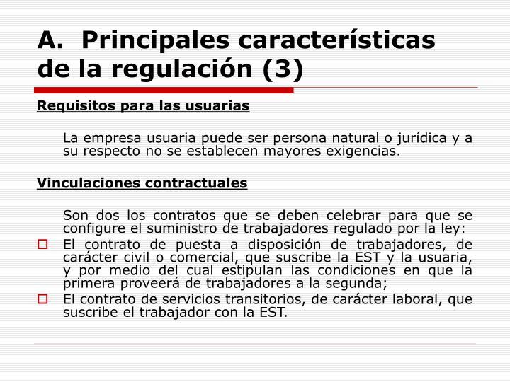 A.  Principales características de la regulación (3)