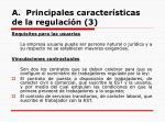 a principales caracter sticas de la regulaci n 3
