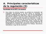 a principales caracter sticas de la regulaci n 5