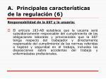 a principales caracter sticas de la regulaci n 6