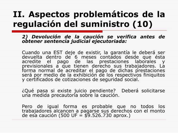 II. Aspectos problemáticos de la regulación del suministro (10)