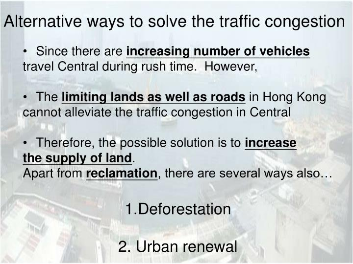 Alternative ways to solve the traffic congestion