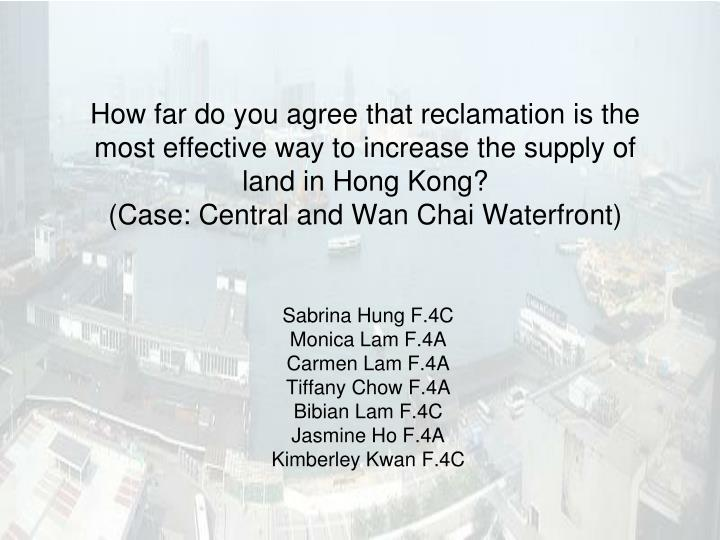 How far do you agree that reclamation is the most effective way to increase the supply of land in Ho...