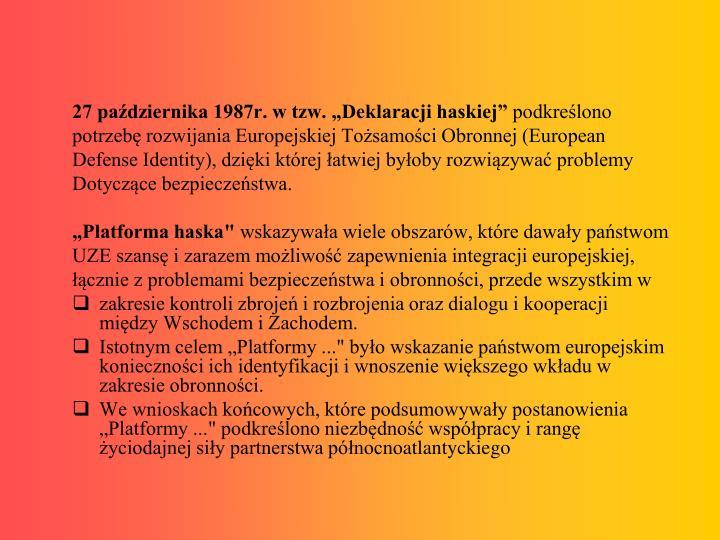 """27 października 1987r. w tzw. """"Deklaracji haskiej"""""""