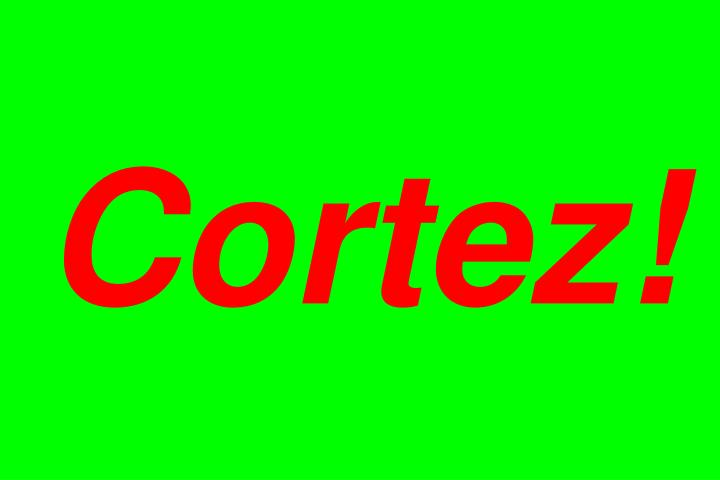 Cortez!