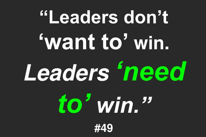 """""""Leaders don't"""