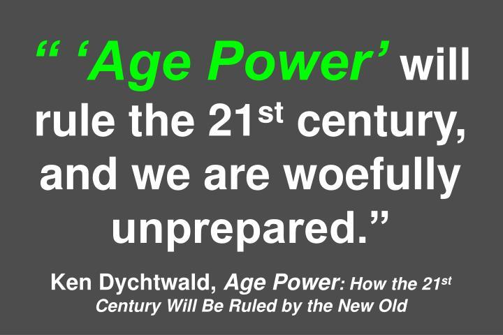 """ 'Age Power'"