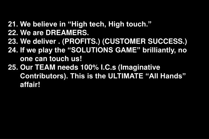 """21. We believe in """"High tech, High touch."""""""