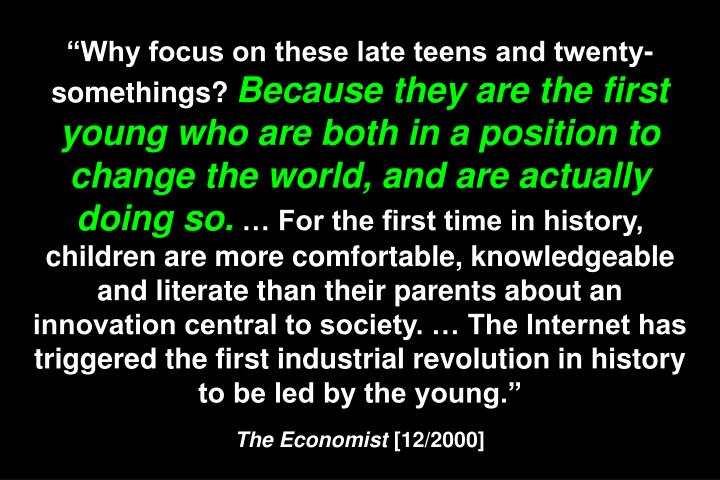"""""""Why focus on these late teens and twenty-somethings?"""