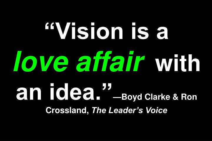 """""""Vision is a"""