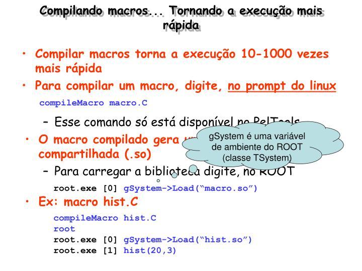 Compilando macros... Tornando a execução mais rápida