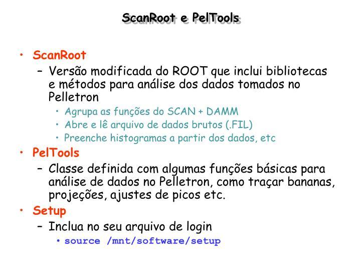 ScanRoot e PelTools