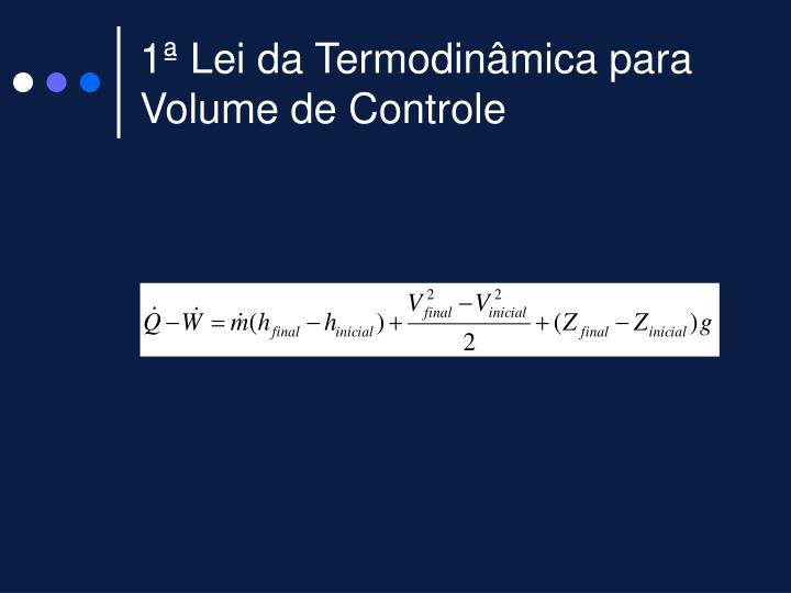 1ª Lei da Termodinâmica para Volume de Controle